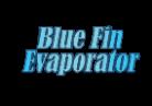 BLUE FIN EVAPORATOR